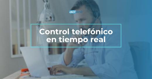 Control telefónico en tiempo real, vía web